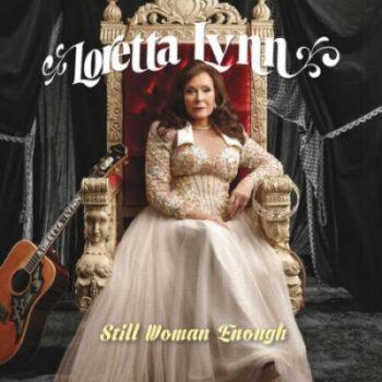 Loretta Lynn – Still Woman Enough