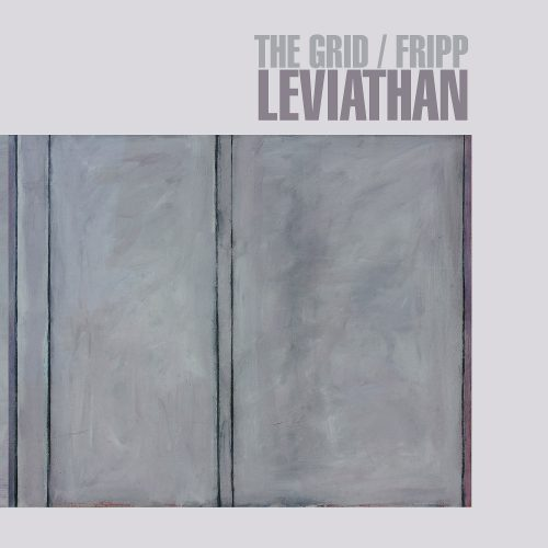 Recensione: The Grid / Fripp - Leviathan